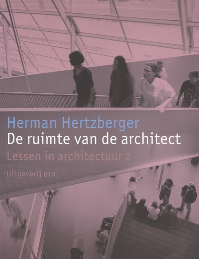 De ruimte van de architect: Lessen in Architectuur 2