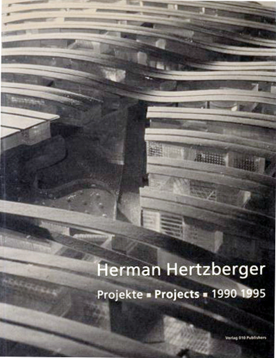 Herman Hertzberger: Projekte / Projects 1990-1995
