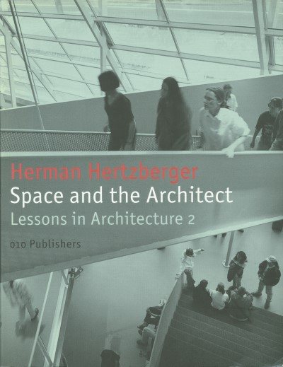 Space and the Architect Lessons for Students in Architecture 2
